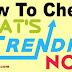 Google Search Trend Me Kya Chal Raha Hai Kaise Jane