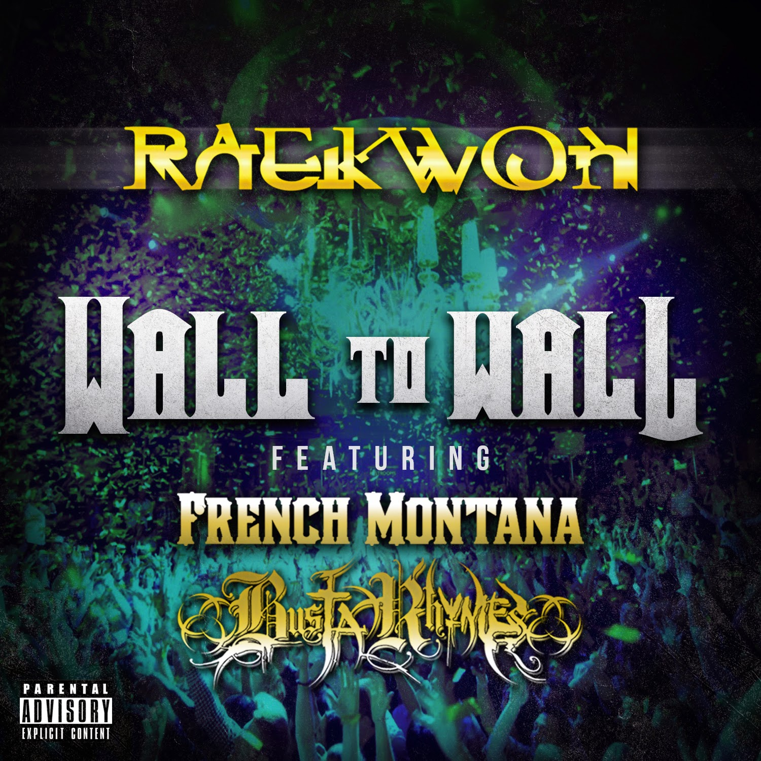 Raekwon – Wall To Wall (feat. French Montana & Busta Rhymes)