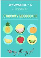 https://essy-floresy.blogspot.com/2016/09/wyzwanie-15-owocowy-moodboard.html