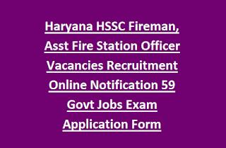 Haryana HSSC Fireman, Asst Fire Station Officer Vacancies Recruitment Online Notification 59 Govt Jobs Exam Application Form