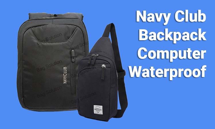 Navy Club Backpack Computer Waterproof Cocok Untuk Blogger