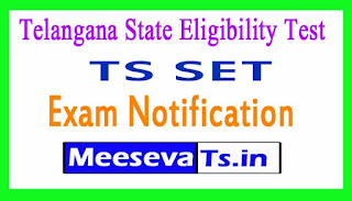 Telangana State Eligibility Test Notification TS SET Exam Notification 2017