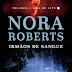 Irmãos de Sangue - Nora Roberts