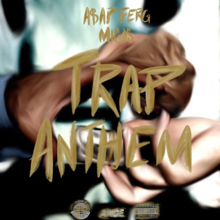 A$AP Ferg ft. Migos – Trap Anthem