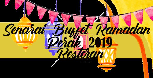 Senarai 5 Restoran Yang Menyediakan Buffet Ramadan 2019 Di Sekitar Ipoh Perak