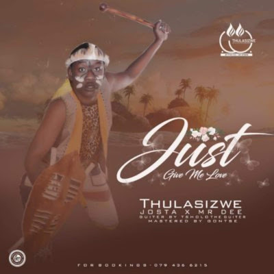 Thulasizwe - Give Me Love ft. Josta & Mr Dee (Afro House) Download mp3