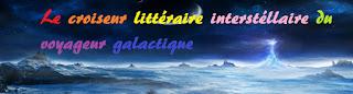 http://lectureslitterairesvoyageurgalactique.blogspot.fr/?m=1
