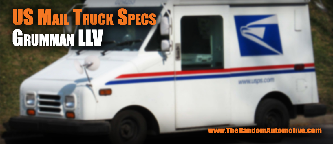 Us Mail Truck Specs The Random Automotive