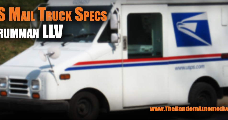 US Mail Truck Specs ~ The Random Automotive