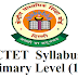 CTET  syllabus Class 1 to 5 Primary Level