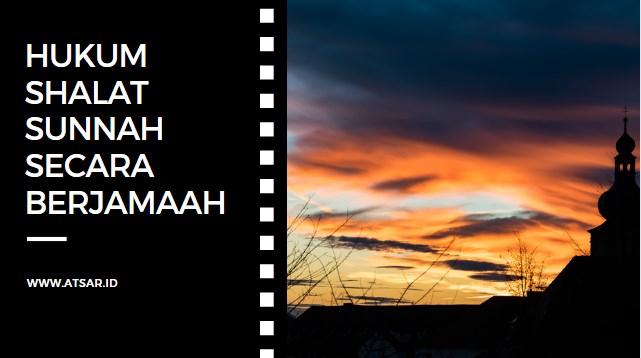 Hukum Shalat Sunnah Secara Berjamaah