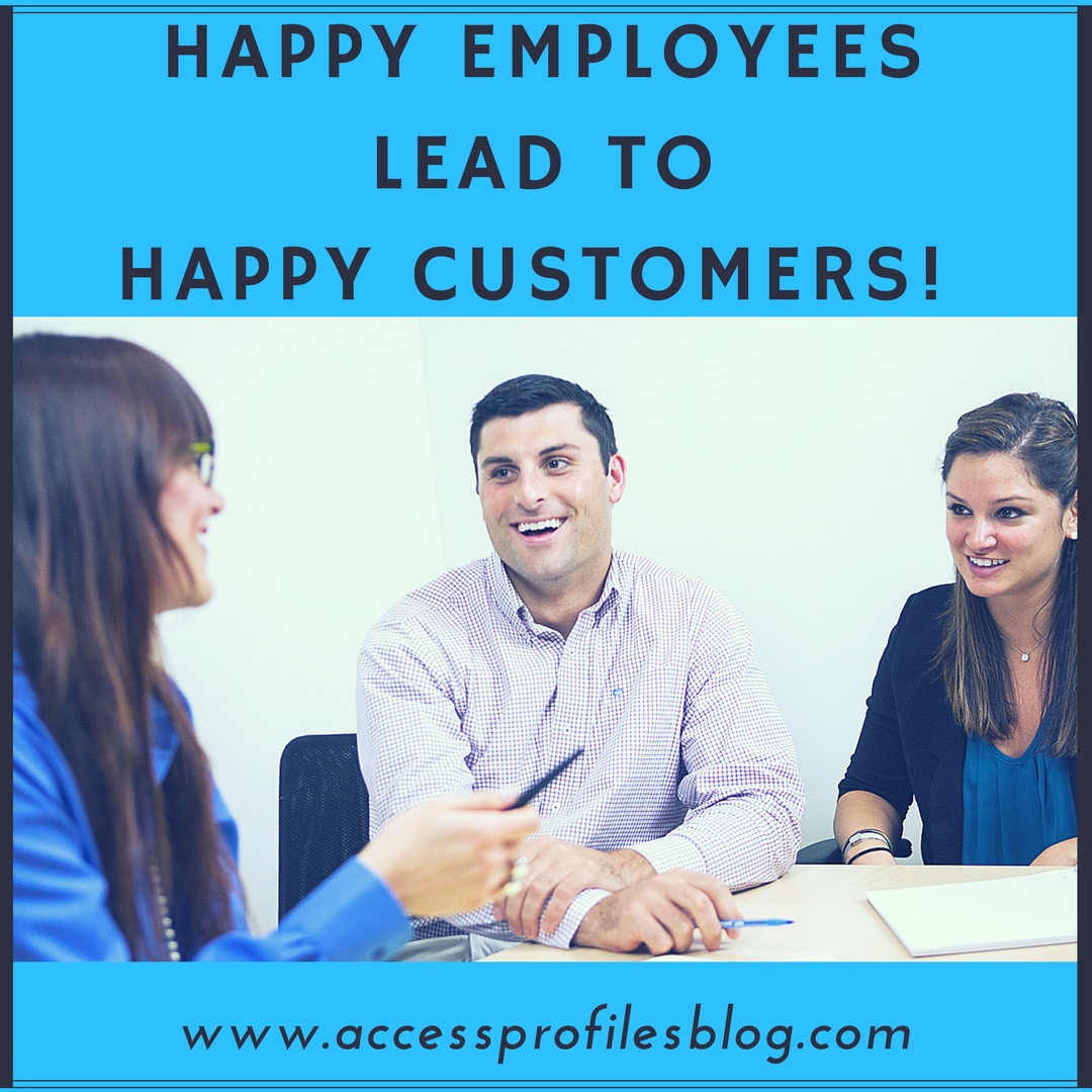Employees Clients Happy: Access Profiles, Inc.: Is Your Customer Service Everything