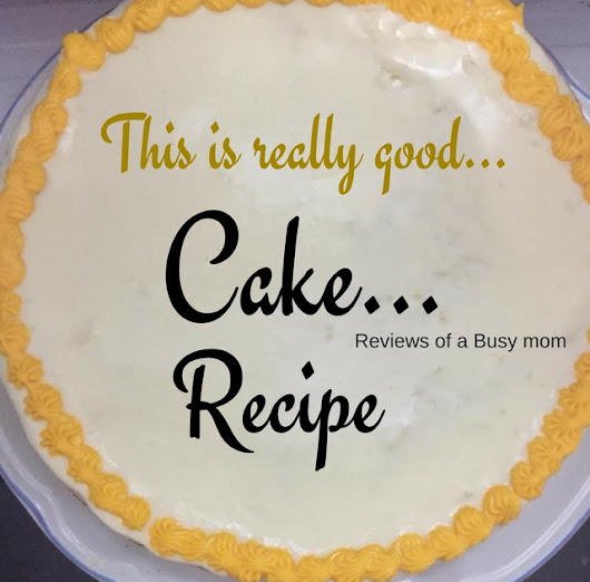 This is really good...Cake Recipe!