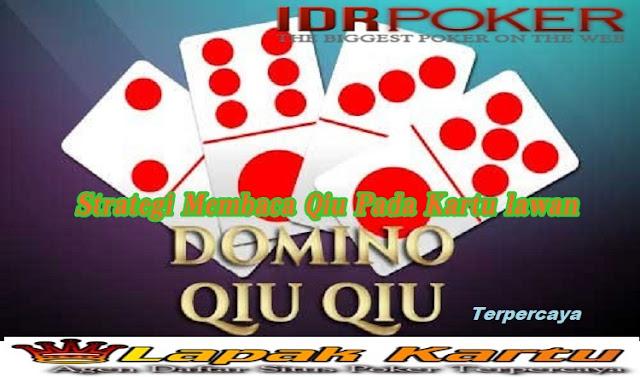 Strategi Membaca Kartu Qiu Lawan di Permainan Domino Qiu Terpercaya - IDRPoker
