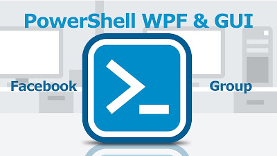 Syst & Deploy : PowerShell WPF & GUI Facebook group