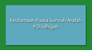 Hikmah dan Keutamaan Puasa Sunnah Arafah di Bulan Dzulhijjah