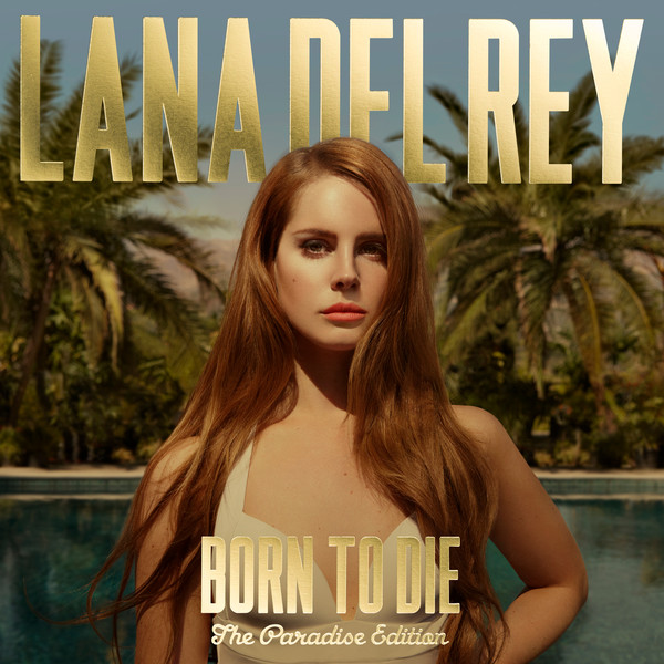 Lana Del Rey - Born to Die - The Paradise Edition  Cover
