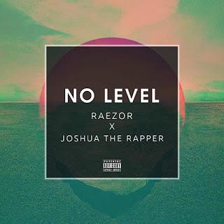 Raezor x Joshua The Rapper - No Level