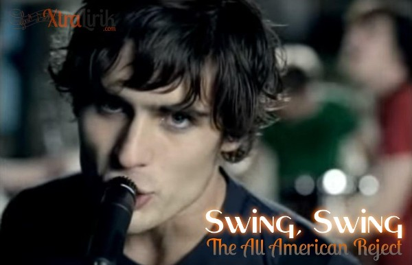 Art Lirik Swing, Swing The All American Rejects Terjemahan