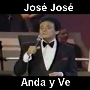 Jose Jose - Anda y Ve