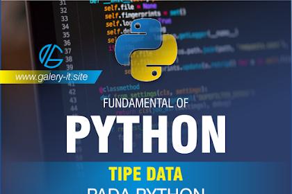 Deklarasi Tipe Data Python | Belajar Python Dasar