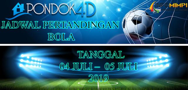 JADWAL  PERTANDINGAN BOLA TANGGAL 05 JULI  –  06 JULI 2019