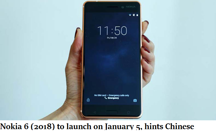 Nokia 6 (2018) to launch on January 5, hints Chinese retailer