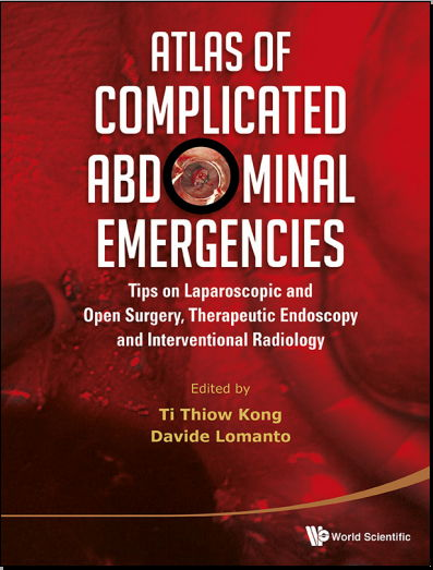 Atlas of Complicated Abdominal Emergencies [PDF]- Kong, Ti Thiow, Lomanto, Davide