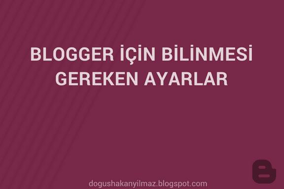 blogger-bilinmesi-gereken-ayarlar
