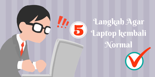 Laptop Hang? Gunakan 5 langkah ini agar laptop kembali normal