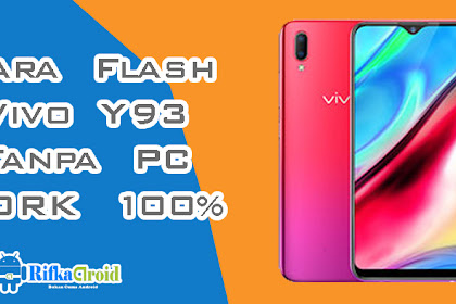 Tutorial Flash Vivo Y93 Tanpa PC Work 100%