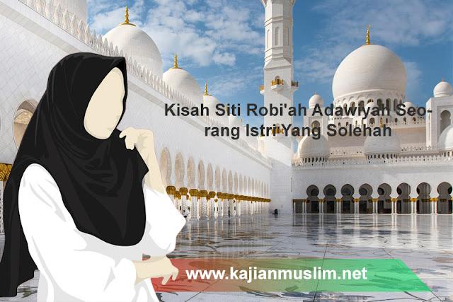 Kisah Siti Robi'ah Adawiyah