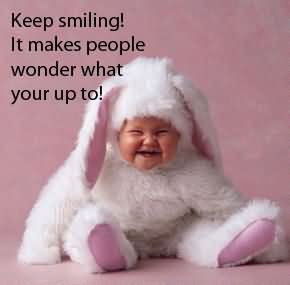 Keep Smiling And Laughing Quotes