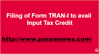 filing-of-form-tran-i-to-avail-input-tax-credit-paramnews