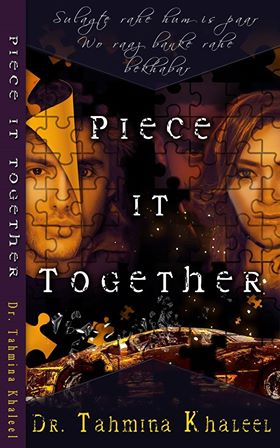 Piece it Together by Dr.Tahmina Khaleel
