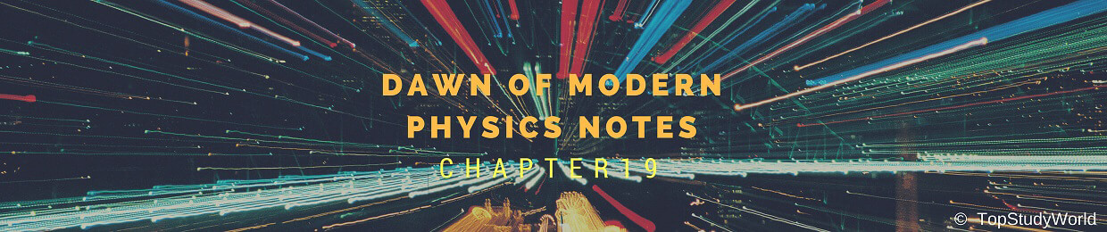Chapter 19: Dawn of Modern Notes for Class 12 [WITH FREE PDF] | Top