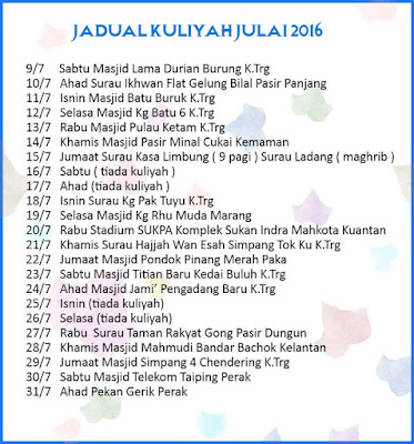Jadual Kuliah Ustaz Azhar Idrus Bulan JULAI 2016