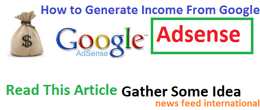 How to Generate Income From Google AdSense