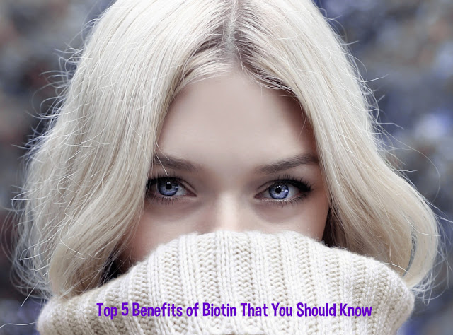 Top 5 Benefits of Biotin That You Should Know, All-Around Pinay Mama Blog, Guest Post