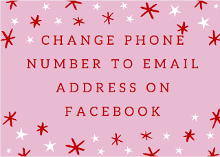 Change phone number to email address on Facebook