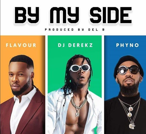 "[Song] DJ Derekz – ""By My Side"" ft. Flavour & Phyno - mp3made.com.ng"