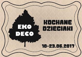 http://eko--deco.blogspot.com/2017/06/wyzwanie-kochane-dzieciaki.html