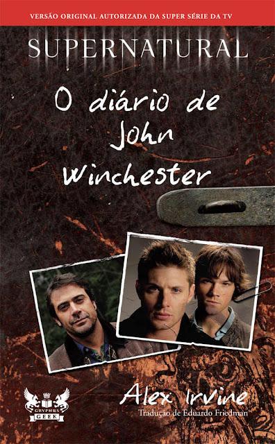 Supernatural - O Diário de John Winchester - Alex Irvine