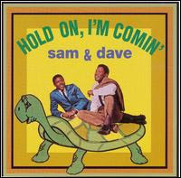 Hold On, I'm Comin'' (Sam and Dave)