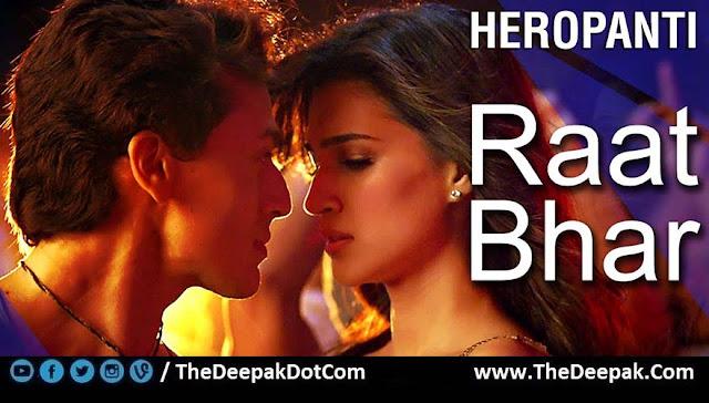 RAAT BHAR Hindi song sung by Arijit Singh Shreya Ghoshal movie HEROPANTI