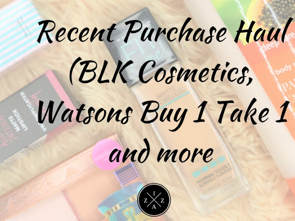 Recent Purchase Haul (BLK Cosmetics, Watsons Buy 1 Take 1 and More)