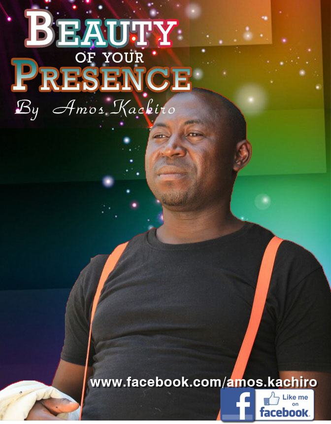 MUSIC: AMOS KACHIRO- BEAUTY OF YOUR PRESENCE
