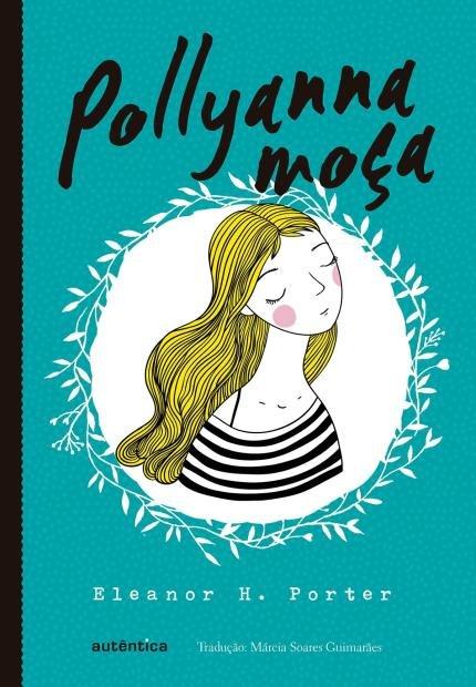 Pollyanna, Moça, livro, resenha, vida, lição, jogo, contente, gratidão
