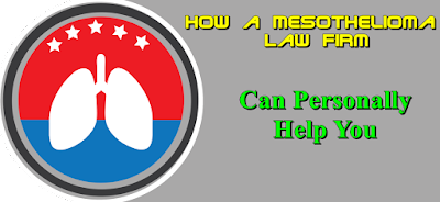 How a Mesothelioma Law Firm Can Personally Help You