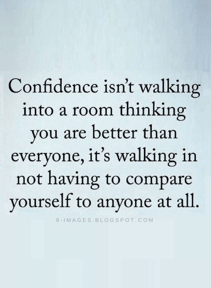 Where There Is Comparison There's Lack Of Confidence Confidence Cool Compare Quotes
